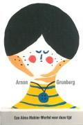 Arnon Grunberg: Een Alma Mahler-Werfel voor deze tijd