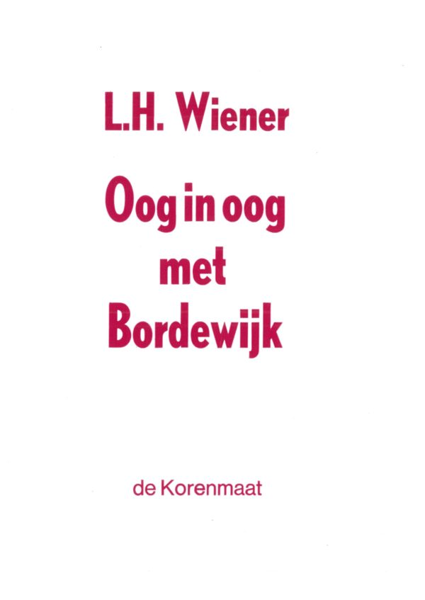L.H. Wiener: Oog in oog met Bordewijk (gewone versie)