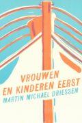 Martin Michael Driessen: Vrouwen en kinderen eerst