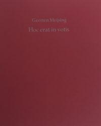 Geerten Meijsing: Hoc erat in votis