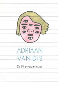 Adriaan van Dis: de ikkenverzamelaar