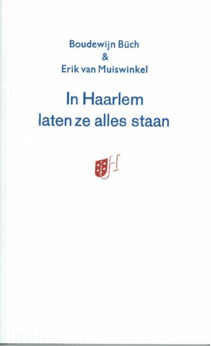 Boudewijn Büch & Erik van Muiswinkel: In Haarlem laten ze alles staan