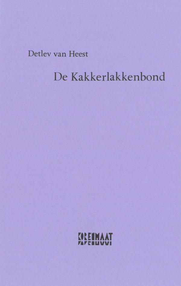 Detlev van Heest: De Kakkerlakkenbond