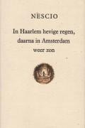 Nescio: In Haarlem hevige regen…